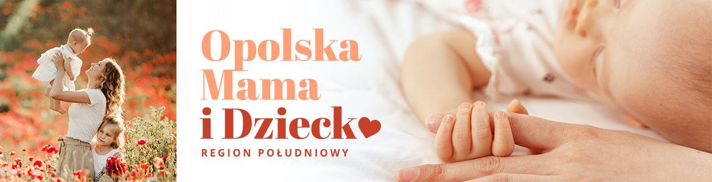 Opolska Mama i Dziecko (region południowy)